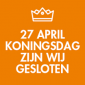 Koningsdag 27 april gesloten